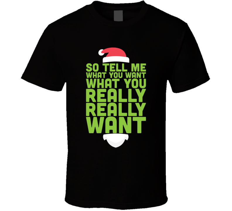 Tell Me What You Really Want Santa Spice Girls Parody Christmas T Shirt