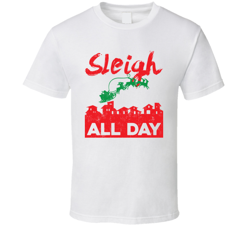 Sleigh All Day Christmas Worn Look T Shirt