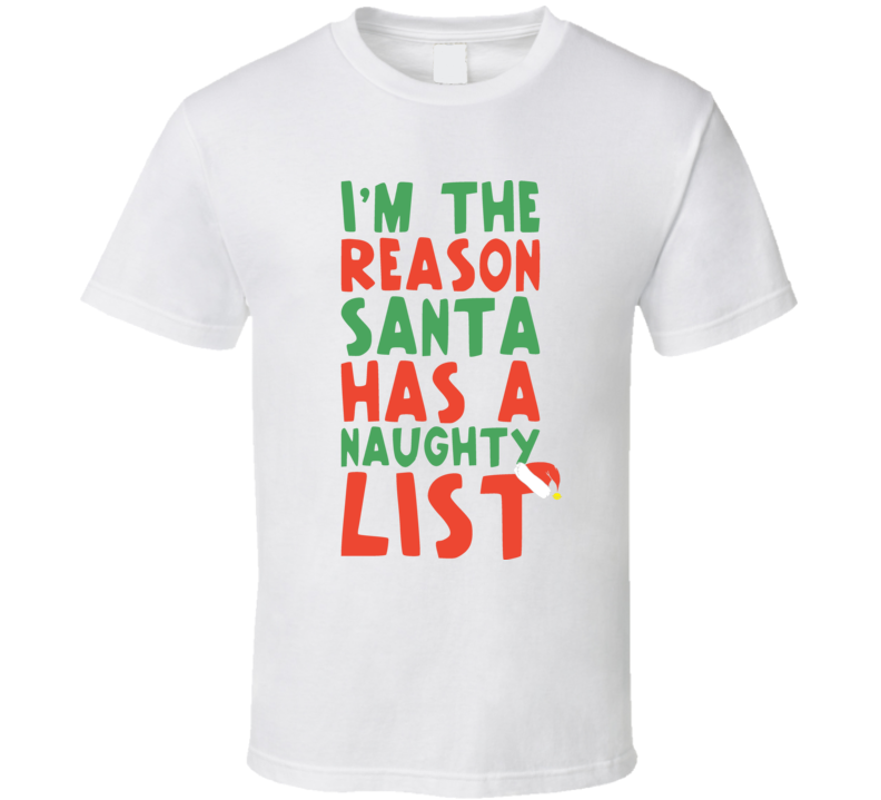 I'm The Reason Santa Has A Naughty List Funny Kids Christmas T Shirt