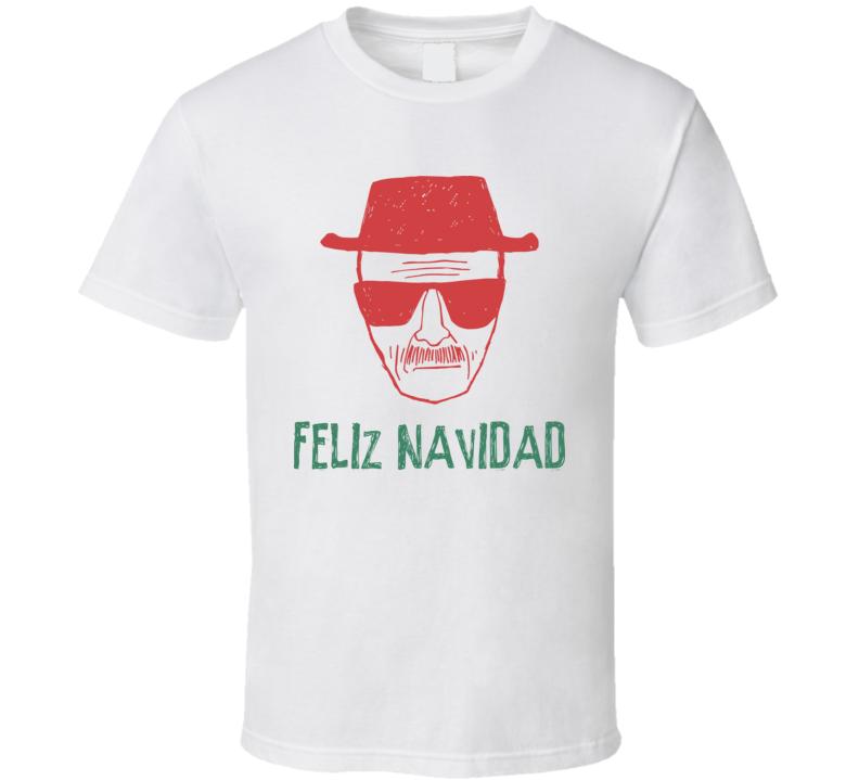 Feliz Navidad Merry Christmas Heisenberg T Shirt