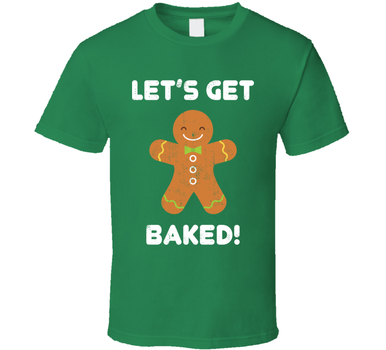 Let's Get Baked Christmas Gingerbread Man Worn Look T Shirt