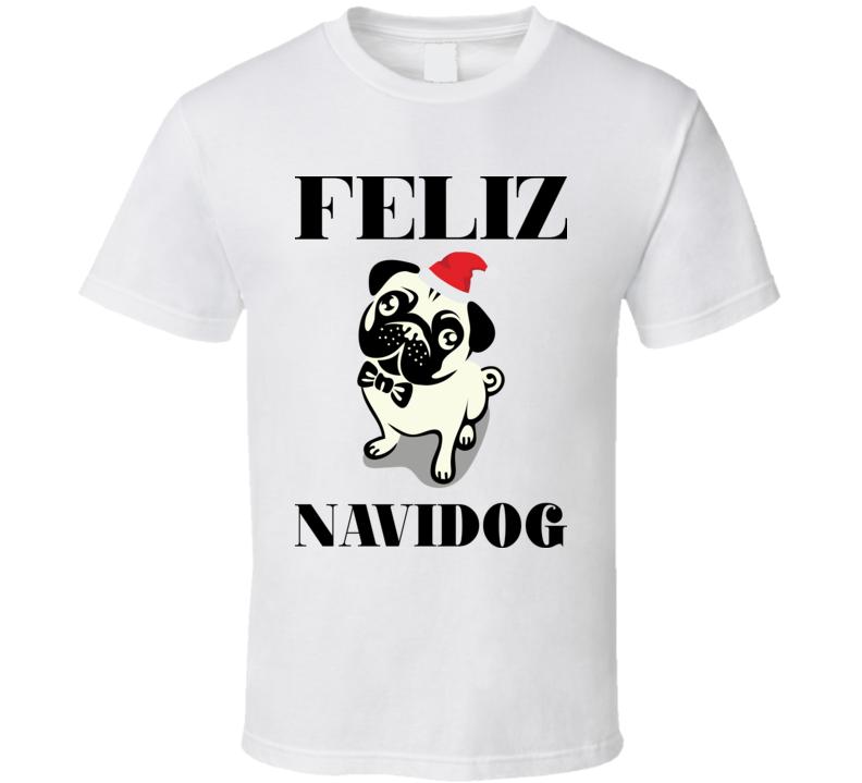 Feliz Navidog Christmas Holiday Song Navidad Dog T Shirt