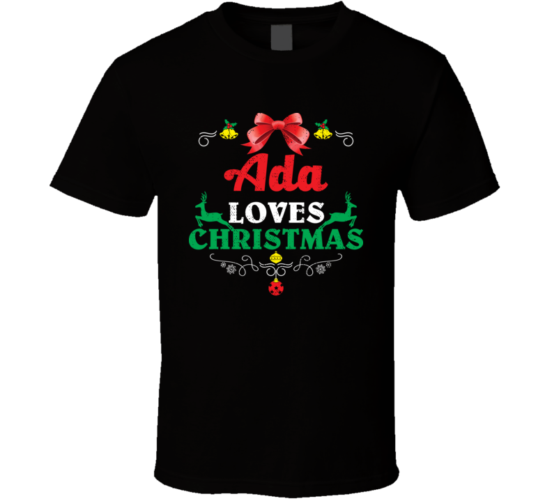 Ada Loves Christmas Custom First Name Party Holiday Gift T Shirt