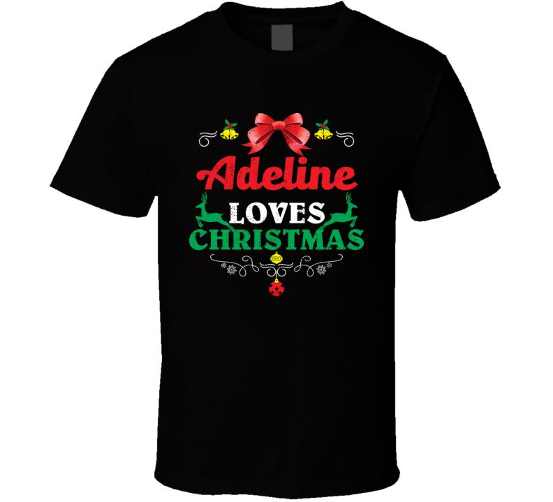 Adeline Loves Christmas Custom First Name Party Holiday Gift T Shirt