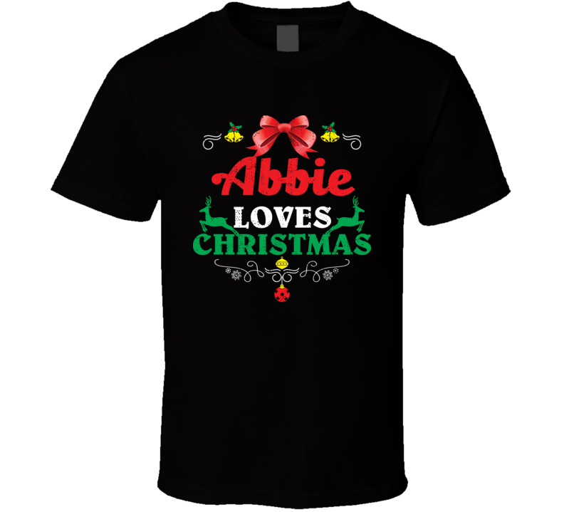 Abbie Loves Christmas Custom First Name Party Holiday Gift T Shirt