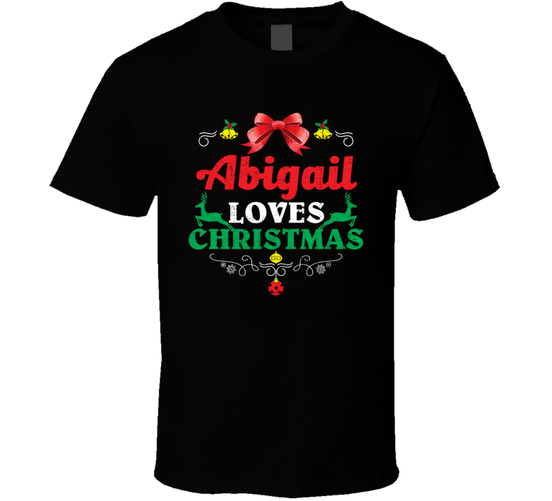 Abigail Loves Christmas Custom First Name Party Holiday Gift T Shirt