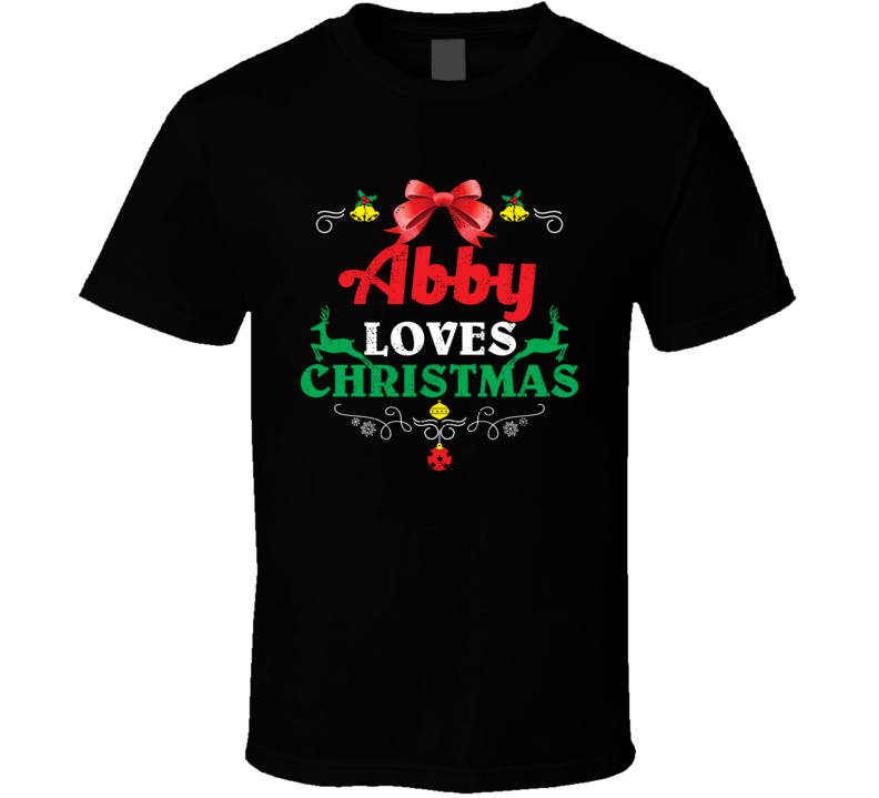Abby Loves Christmas Custom First Name Party Holiday Gift T Shirt