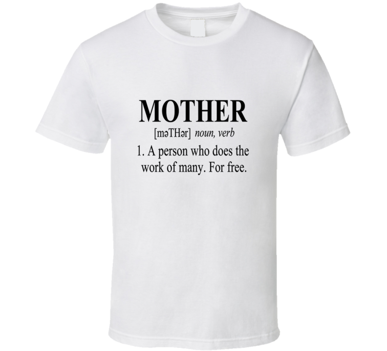 Mother Definition Mother's Day Appreciation Mom Mommy T Shirt
