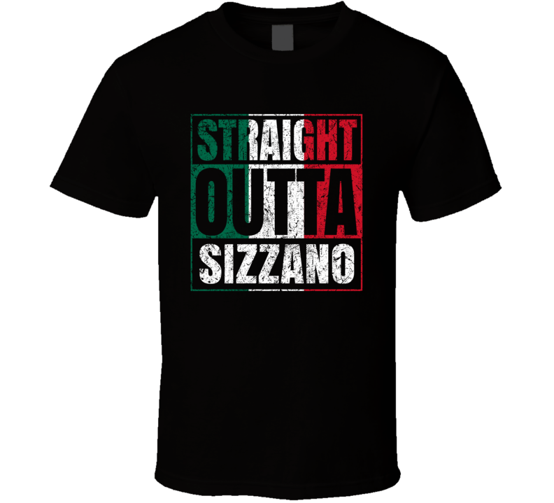 Straight Outta Sizzano Italy Italian City Worn Look Grungy T Shirt