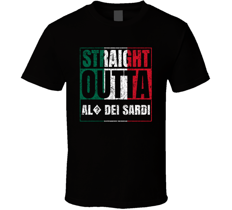 Straight Outta Al? dei Sardi Italy Italian City Worn Look Grungy T Shirt