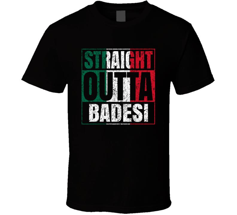 Straight Outta Badesi Italy Italian City Worn Look Grungy T Shirt