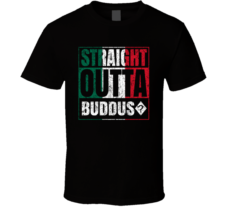 Straight Outta Buddus? Italy Italian City Worn Look Grungy T Shirt