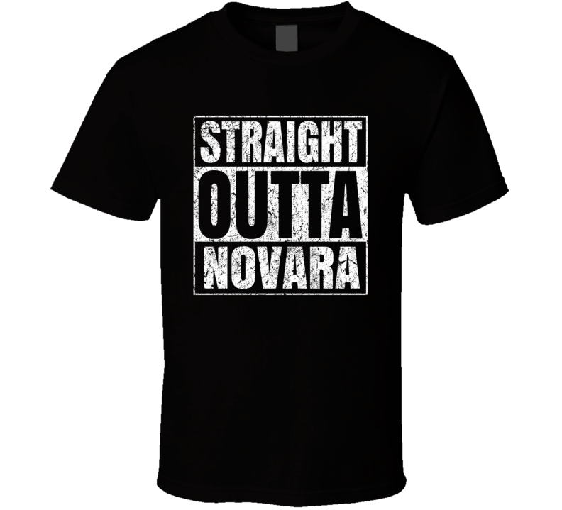 Straight Outta Novara Italian City Italy Grungy Worn Look T Shirt