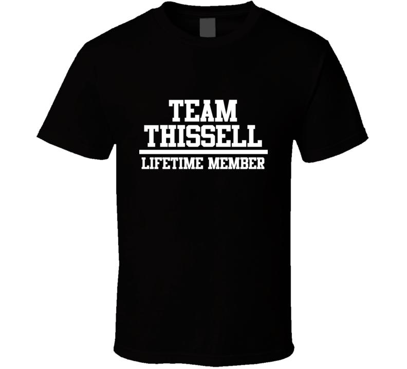 Team Thissell Lifetime Member Family Name Pride T Shirt