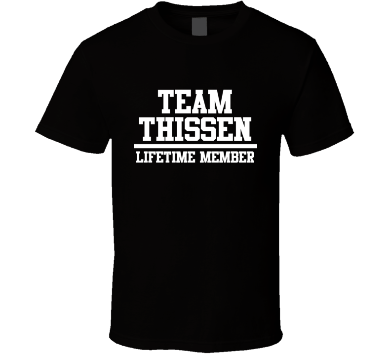 Team Thissen Lifetime Member Family Name Pride T Shirt
