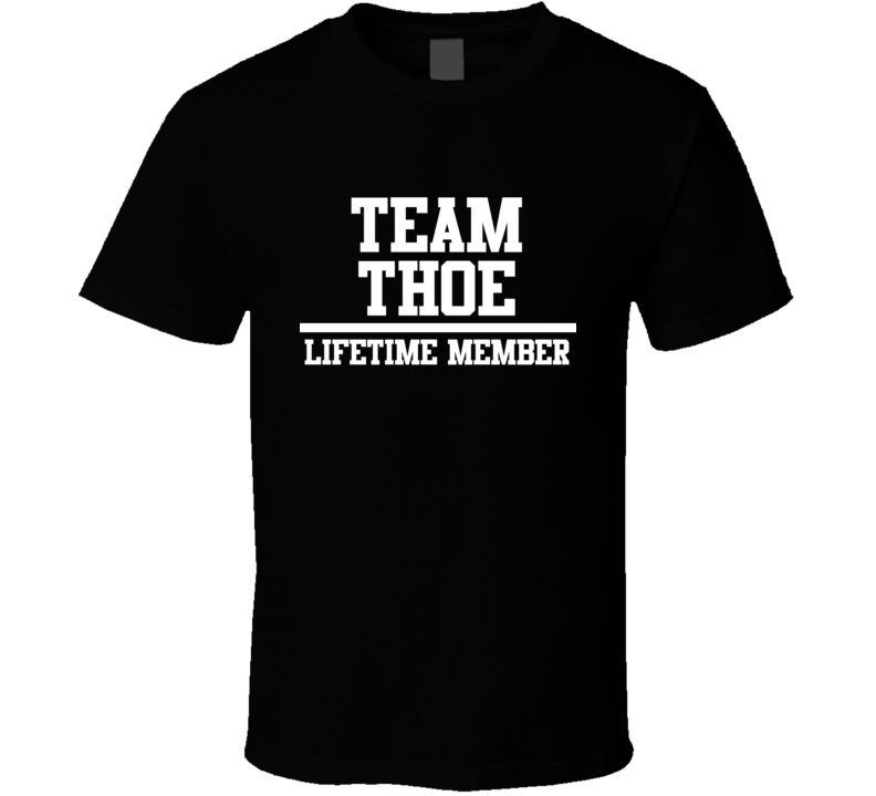 Team Thoe Lifetime Member Family Name Pride T Shirt