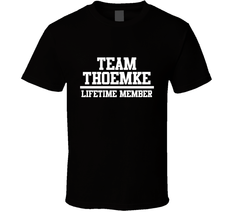 Team Thoemke Lifetime Member Family Name Pride T Shirt