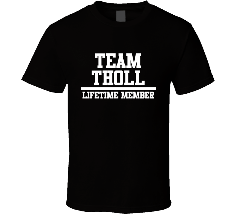 Team Tholl Lifetime Member Family Name Pride T Shirt