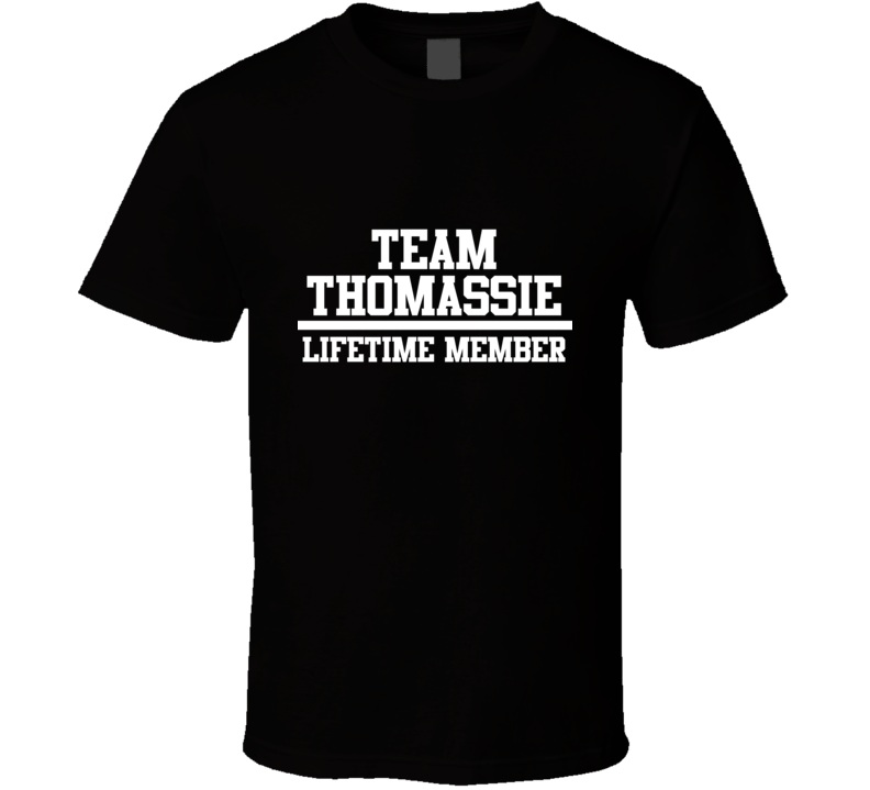 Team Thomassie Lifetime Member Family Name Pride T Shirt