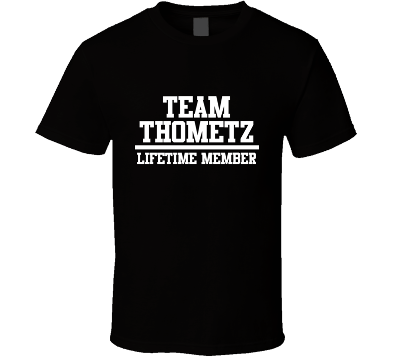 Team Thometz Lifetime Member Family Name Pride T Shirt