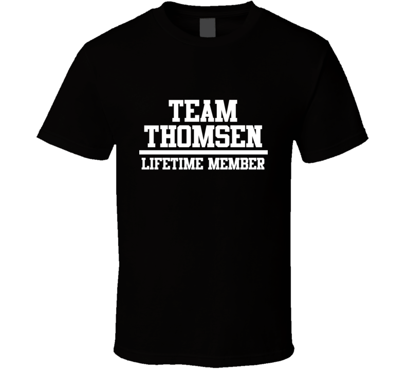 Team Thomsen Lifetime Member Family Name Pride T Shirt