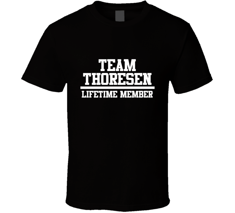Team Thoresen Lifetime Member Family Name Pride T Shirt