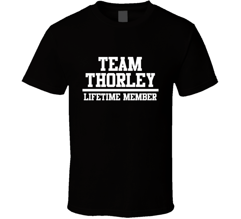 Team Thorley Lifetime Member Family Name Pride T Shirt