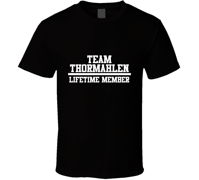 Team Thormahlen Lifetime Member Family Name Pride T Shirt