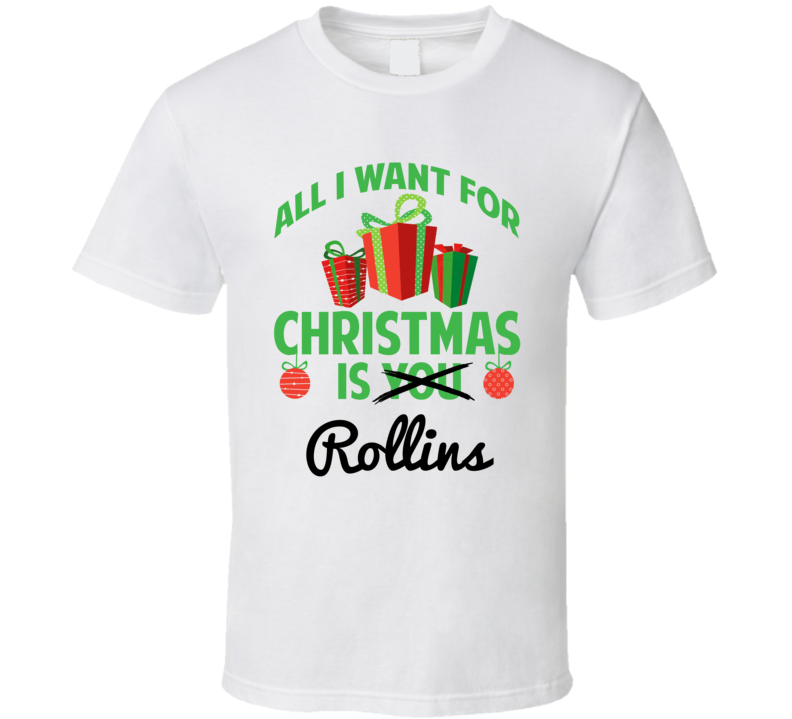 All I Want For Christmas Is Rollins Love First Name Christmas Gift T Shirt