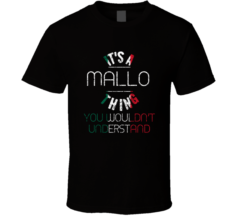 It's A Mallo Thing Wouldn't Understand Italian Name Distressed T Shirt