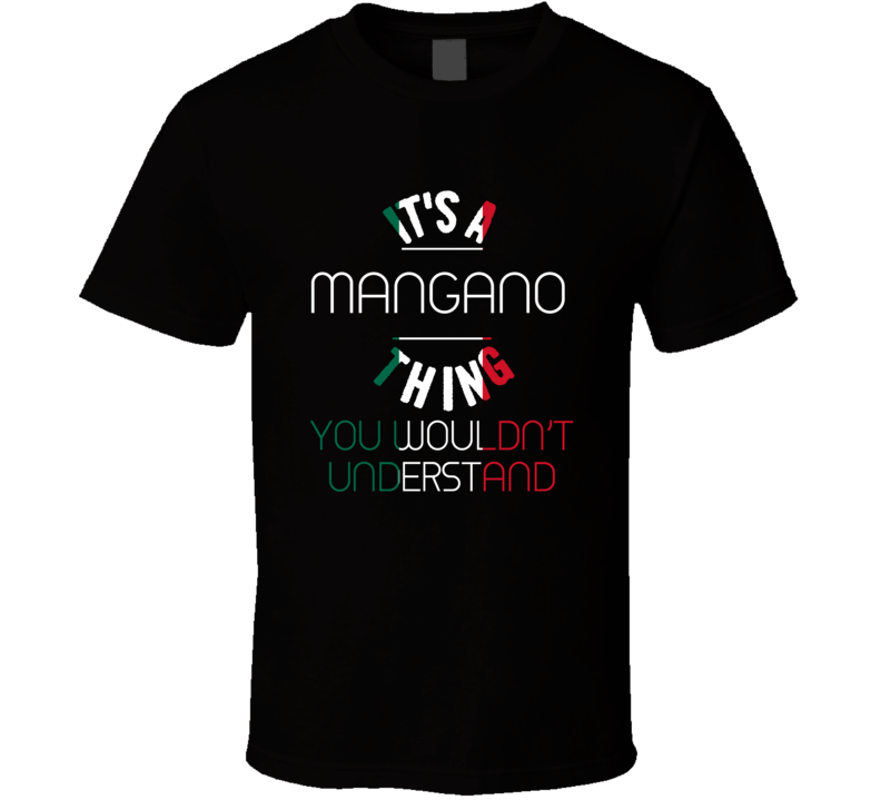 It's A Mangano Thing Wouldn't Understand Italian Name Distressed T Shirt