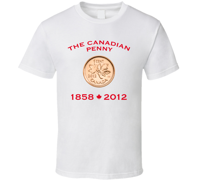 The Canadian Penny Money Farewell T Shirt