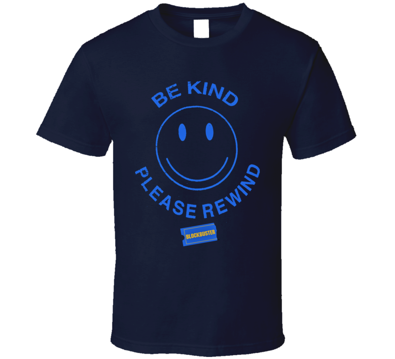 Blockbuster Video Be Kind Please Rewind Funny Retro Distressed Navy T Shirt