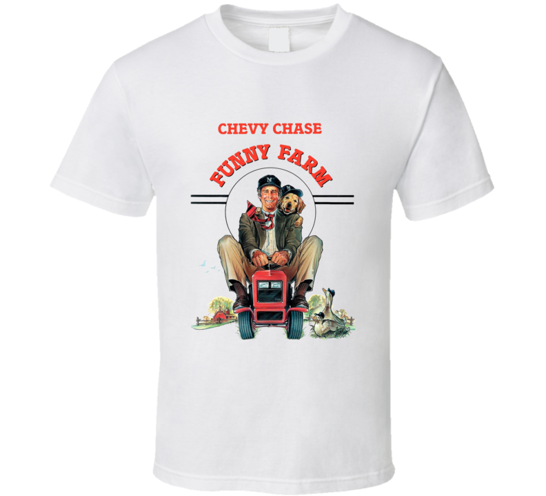 Funny Farm Chevy Chase Funny Movie T Shirt