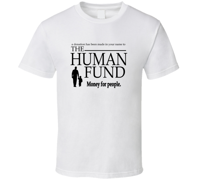 The Human Fund Seinfeld White Tv Show Funny T Shirt