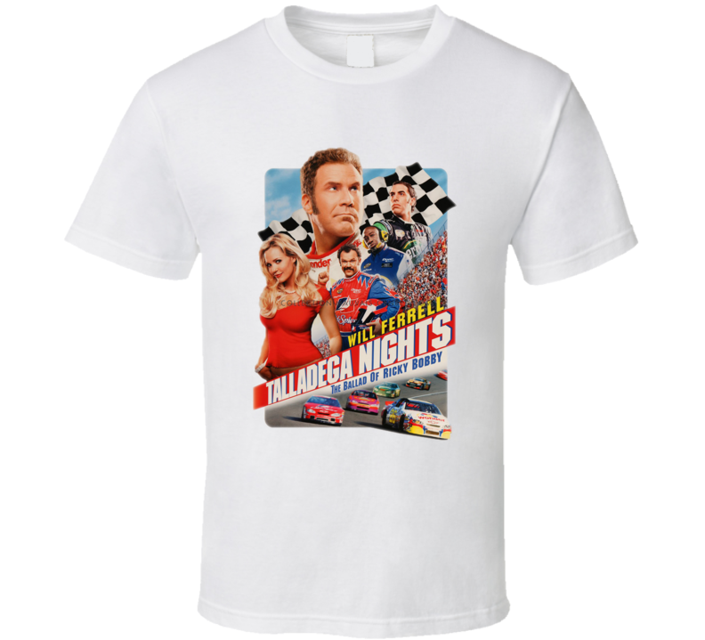 Talladega Nights Ricky Bobby Will Ferrell Funny Movie T Shirt