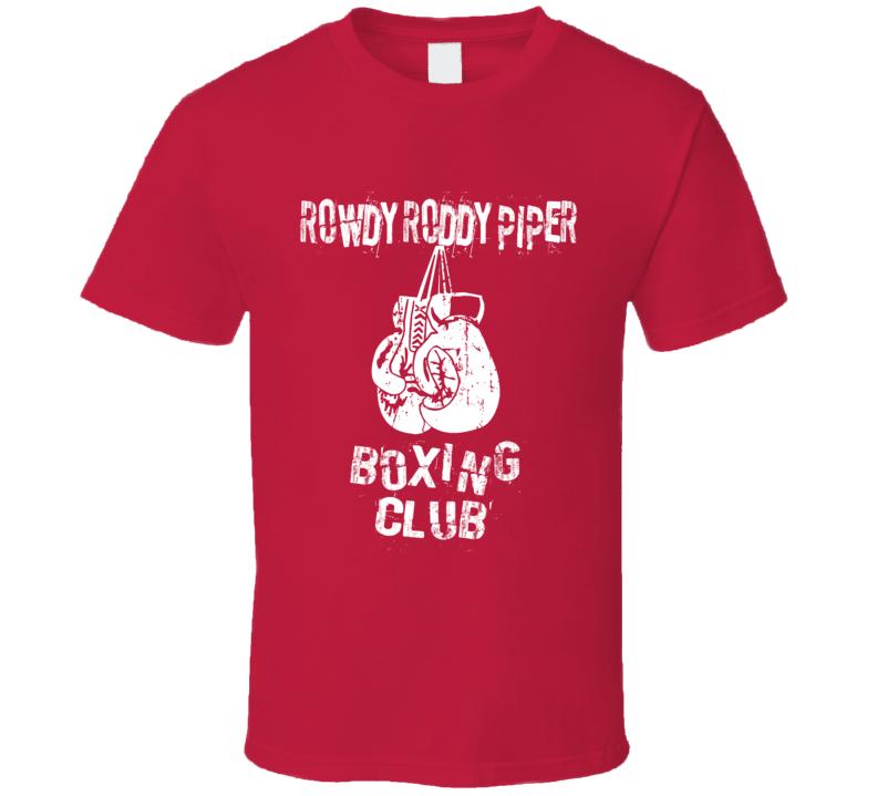 Rowdy Roddy Piper Boxing Club Wrestling T Shirt