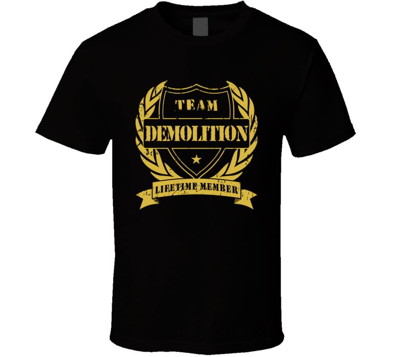 The Demolition Team Lifetime Member Wrestling T Shirt
