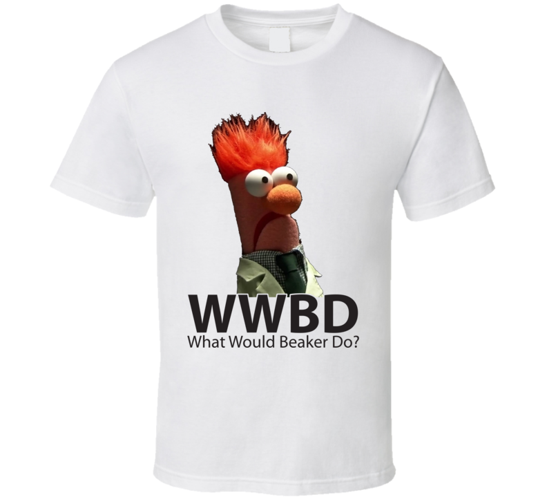 What Would Beaker Do Beaker Muppets Funny T Shirt