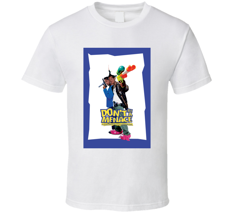 Dont Be A Menace To South Central Retro Funny Movie T Shirt