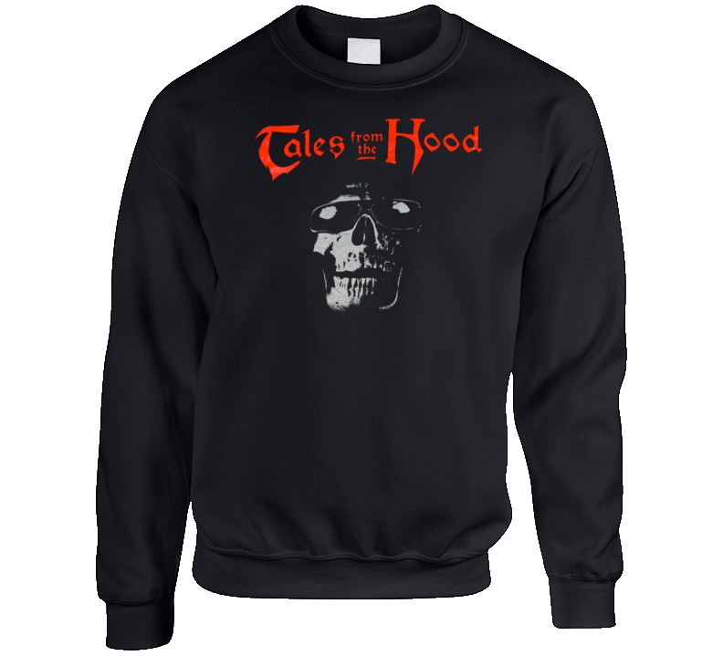 Tales From The Hood Retro Hip Hop Movie Crewneck Sweatshirt T Shirt