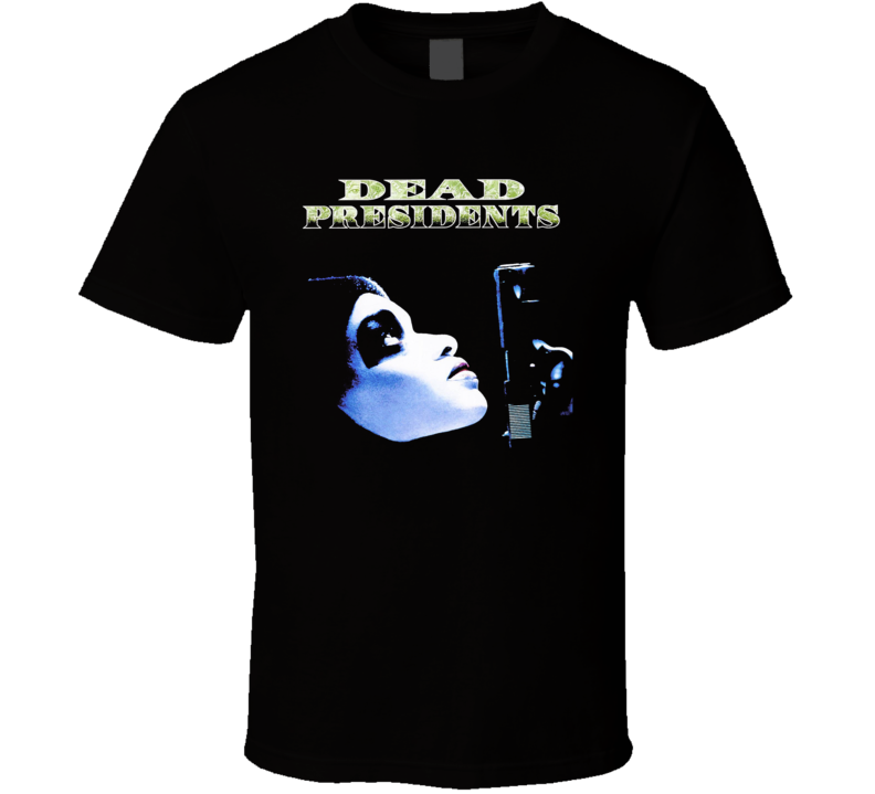 Dead Presidents Gangster Retro Movie T Shirt