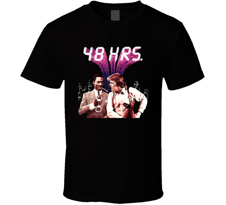 48 Hours 80s Action Movie Fan T Shirt