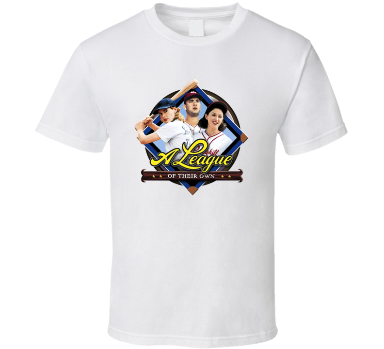 A League Of Their Own 90s Baseball Movie Fan T Shirt