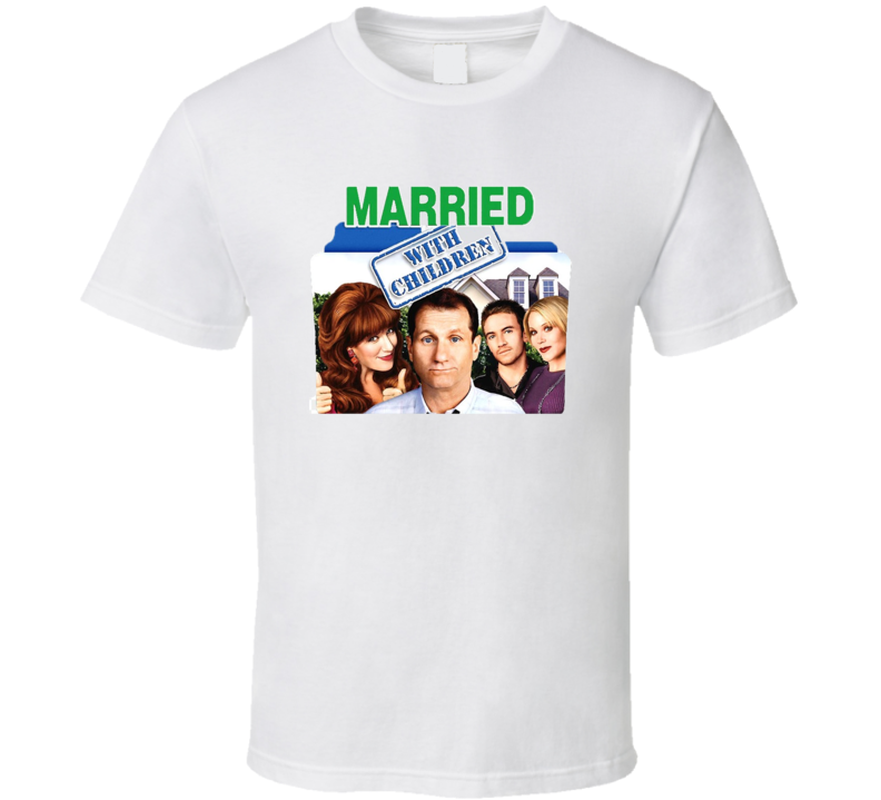 Married With Children Al Bundy Comedy Sitcom Tv T Shirt