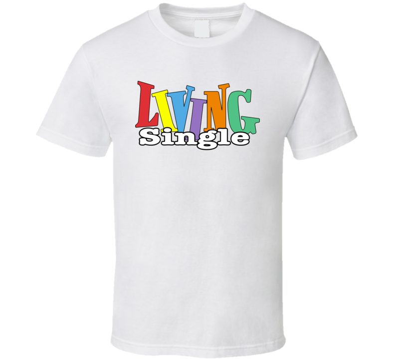Living Single Retro 90's Comedy Tv Series T Shirt