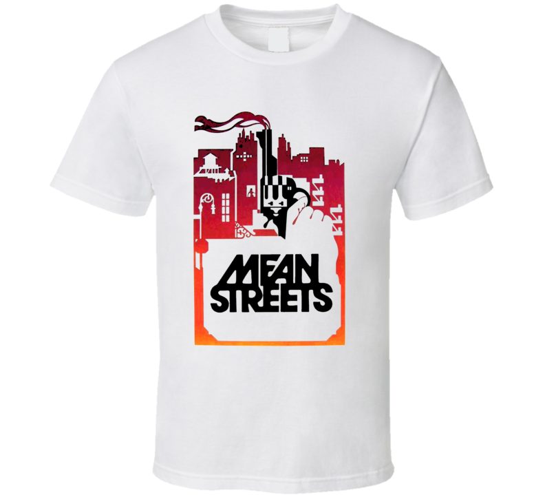 Mean Streets Robert De Niro Movie T Shirt