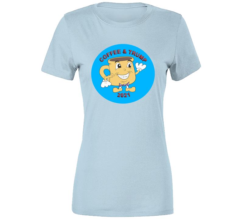 Coffee And Trump 2021  Premium Ladies T Shirt