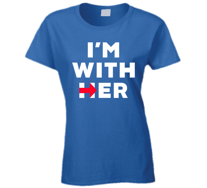 I'm With Her Hillary Clinton Presidential Elections DNC T Shirt
