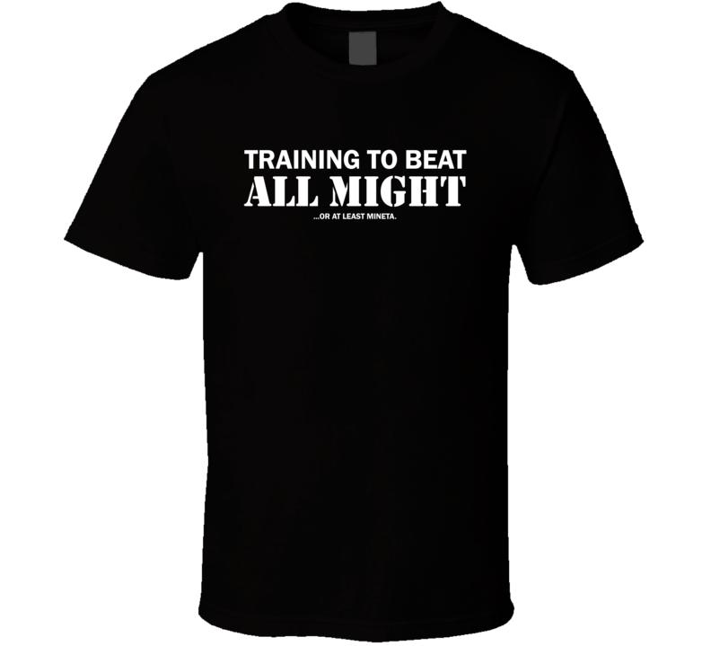 2e3e3a4ea7b76 Training To Beat All Might Or At Least Mineta Anime Manga T Shirt